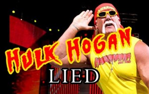 Hulk Hogan Lied To Us