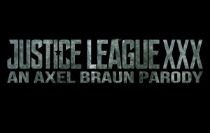 JUST ANNOUCED! Justice League XXX: An Axel Braun Parody