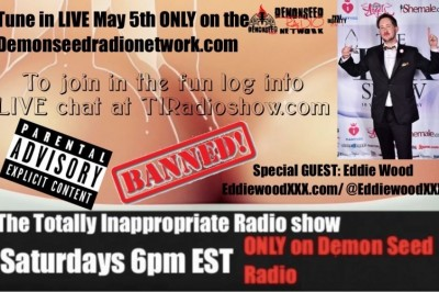 The Totally Inappropriate Show Welcomes Guest Eddie Wood This Week